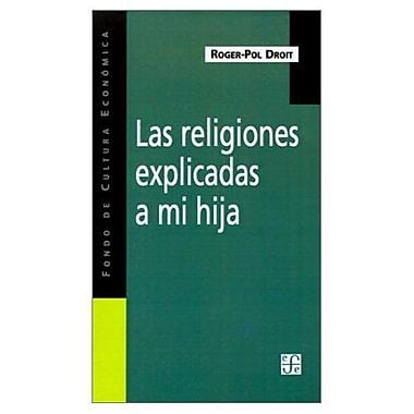 Las Religiones Explicadas a Mi Hija (Spanish Edition) (9789505573899)