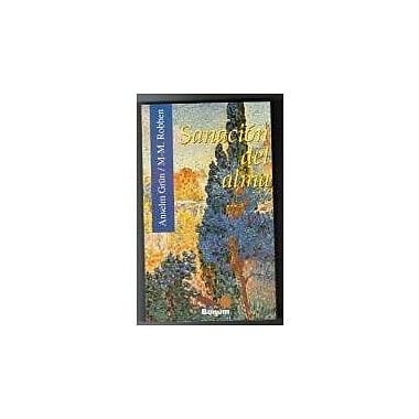 Sanacion del alma / Healing the soul (Itinerarios) (Spanish Edition), New Book (9789505076529)