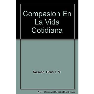 Compasion En La Vida Cotidiana (Spanish Edition), Used Book (9789507245473)