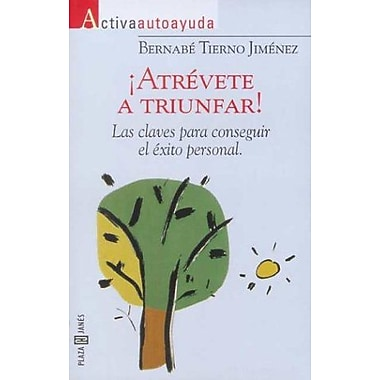 Atrevete a Triunfar! (Spanish Edition), Used Book (9788401520525)