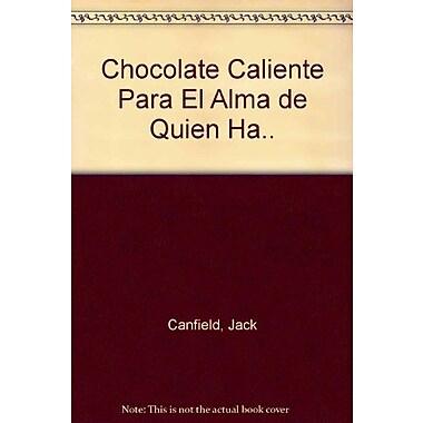 Chocolate Caliente Para El Alma de Quien Ha.. (Spanish Edition), New Book (9789580440833)