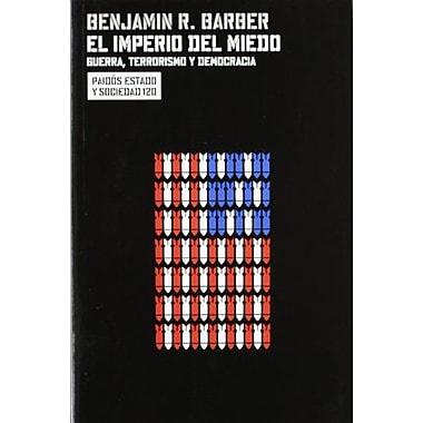 El Imperio del Miedo. Guerra, Terrorism y Democracia / Fear's Empire. War, Terrorism and Democracy(Sp (9788449315817)