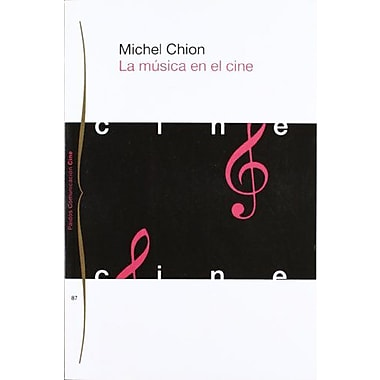 La Musica En El Cine / Music in Cinema (Communicacion Cine / Film Communication) (Spanish Edition), Used Book (9788449304477)