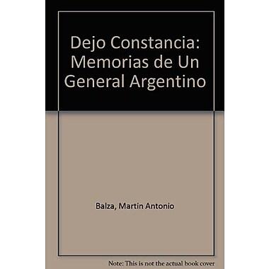 Dejo Constancia: Memorias de Un General Argentino (Spanish Edition), New Book (9789504908135)