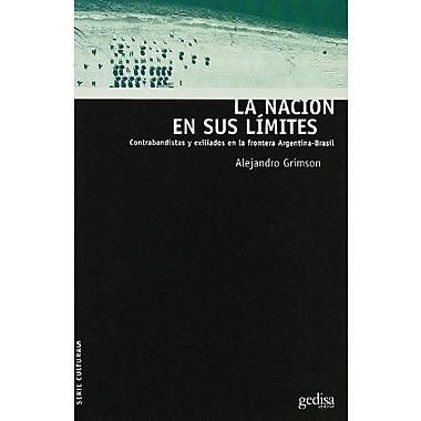 La Nacion En Sus Limites (Spanish Edition), New Book (9788474329957)