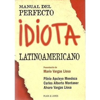 Manual Del Perfecto Idiota Latinamericano (Spanish Edition) (9788401375699)