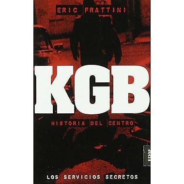 KGB. Historia del centro (Cronicas de la Historia) (Spanish Edition) (9788441417083)