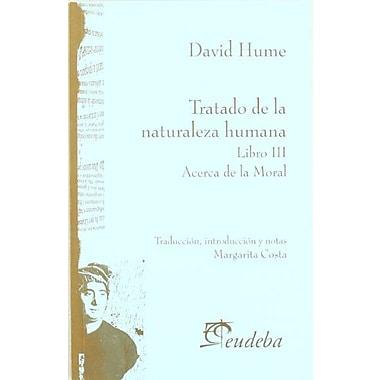 Tratado de La Naturaleza Humana - Libro III (Spanish Edition) (9789502311258)