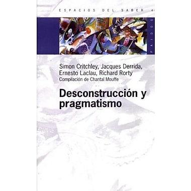 Desconstruccion y Pragmatismo (Spanish Edition) (9789501265040)
