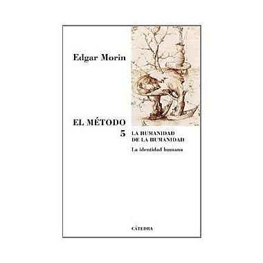 El metodo / The Method: La Humanidad De La Humanidad. La Identidad Humana / Heritage of Humanity. Huma, New Book (9788437623344)