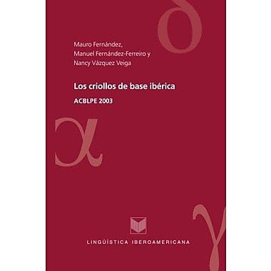 Los criollos de base iberica (Spanish Edition) (9788484891628)