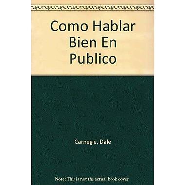 Como Hablar Bien En Publico (Spanish Edition), New Book (9789500714389)