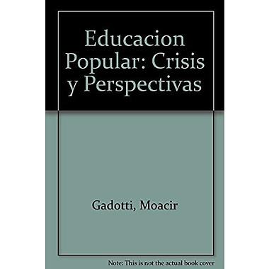 Educacion Popular: Crisis y Perspectivas(Serie