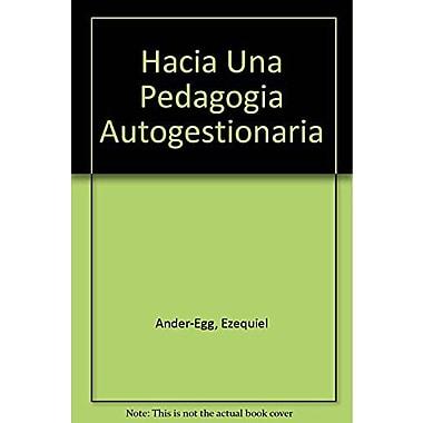 Hacia Una Pedagogia Autogestionaria (Spanish Edition), New Book (9789505502646)