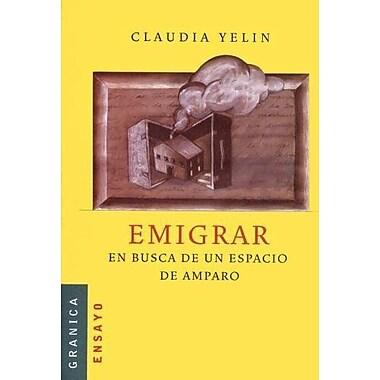 Emigrar: En Busca De Un Espacio De Amparo (Spanish Edition), New Book (9789506413897)