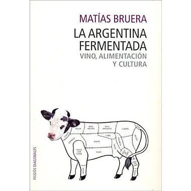 La Argentina Fementada (Spanish Edition) (9789501205169)