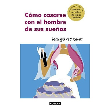 Como casarse con el hombre de sus suenos (How to Marry the Man of Your Choice) (Spanish Edition) (9789587044614)