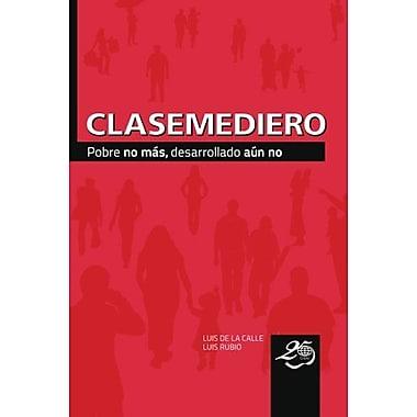 Clasemediero (Spanish Edition) (9786079058029)