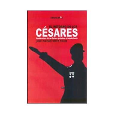 El retorno de los CEsares (Spanish Edition) (9788496088603)