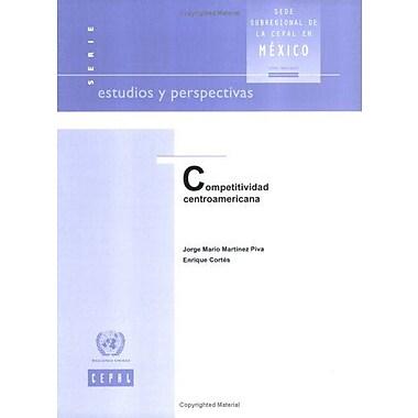 Competitividad Centroamericana (Estudios Y Perspectivas) (Spanish Edition) (9789213225424)