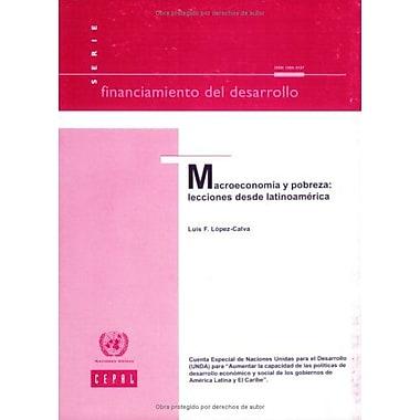 Macroeconomía y Pobreza: Lecciones desde LatinoamErica(Financiamiento del Desarrollo)(Spanish E, New Book (9789213223468)