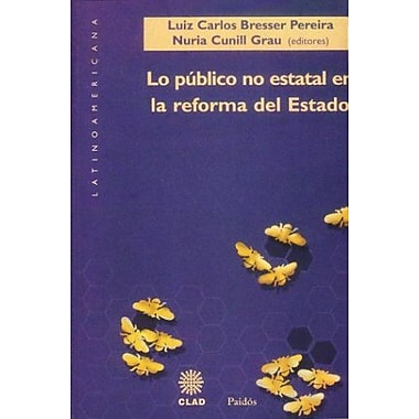 Lo Publico No Estatal en la Reforma del Estado (Latinoamericana) (Spanish Edition), Used Book (9789501289053)