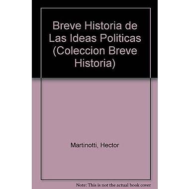 Breve Historia de Las Ideas Politicas (Coleccion Breve Historia) (Spanish Edition) (9789506200435)