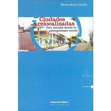 Ciudades Relocalizadas (Sociedad (Editorial Biblos)) (Spanish Edition), Used Book (9789507865459)