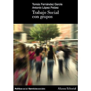 Trabajo Social Con Grupos/ Social Work With Groups (Spanish Edition) (9788420648781)