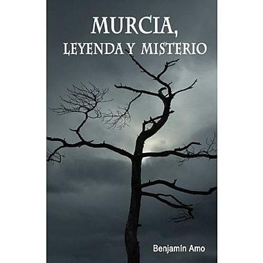 Murcia, leyenda y misterio (Spanish Edition), New Book (9788461210800)