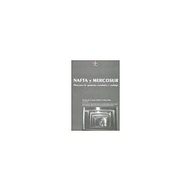 NAFTA y Mercosur: Procesos de Apertura Economica y Trabajo(Coleccion Grupos de Trabajo de Clacso)(Spa, Used Book (9789509231894)