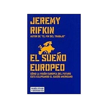 El sueno europeo / The European Dream: Cómo la visión europea del futuro estA eclipsand (9788449316159)