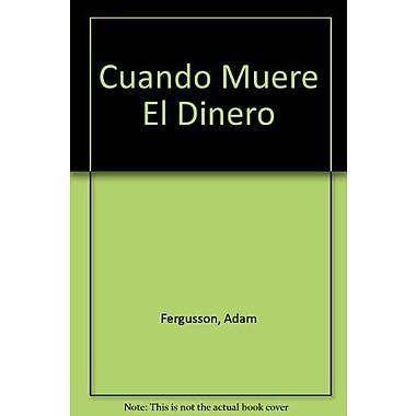 Cuando Muere El Dinero (Spanish Edition), New Book (9789504000396)