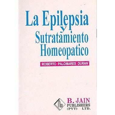La Epilepsia y Sutratamiento Homeopatico (Spanish Edition), Used Book (9788170216698)