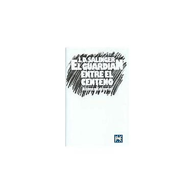 El Guardian Entre El Centeno/ The Catcher in the Rye (Spanish Edition), New Book (9788420666853)