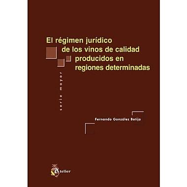 El rEgimen jurídico de los vinos de calidad producidos en regiones determinadas. (Spanish Edition), New (9788495458827)