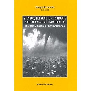 Vientos, Terremotos, Tsunamis y Otras Catastrofes Naturales: Historia y Casos Latinoamericanos(Spanis, Used Book (9789507864988)