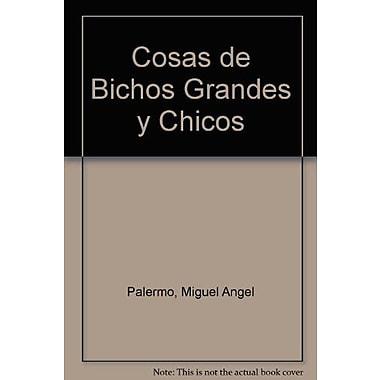 Cosas de Bichos Grandes y Chicos (Spanish Edition), Used Book (9789504611622)