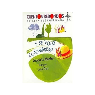 Y se volo el sombrero (Cuentos Redondos/ Round Stories) (Spanish Edition), Used Book (9789500711821)