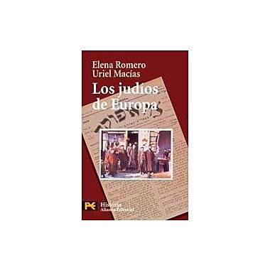 Los Judios De Europa / Jewish of Europe: Un Legado De 2.000 Anos / A legacy of 2,000 years(Historia / (9788420658490)