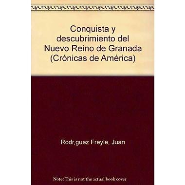Conquista y descubrimiento del Nuevo Reino de Granada (Cronicas de America) (Spanish Edition), New Book (9788485229826)