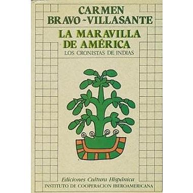 La Maravilla de America: Los cronistas de Indias (Spanish Edition) (9788472323674)