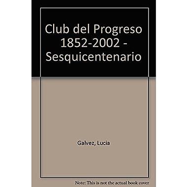 Club del Progreso 1852-2002 - Sesquicentenario (Spanish Edition), New Book (9789509603448)