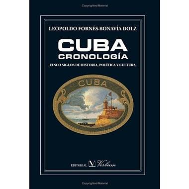 Cuba. Cronologia: cinco siglos de historia, politica y cultura (Spanish Edition) (9788479622480)