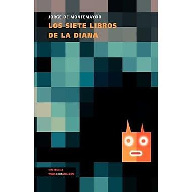 Los siete libros de la Diana (Narrativa) (Spanish Edition) (9788498974508)