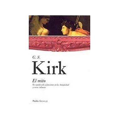 El mito / The Myth: Su significado y funciones en la antiguedad y otras culturas / Its meaning and fu, Used Book (9788449319280)