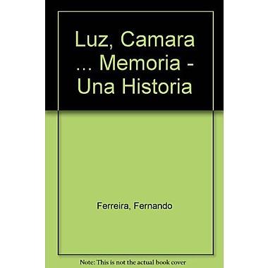 Luz, Camara... Memoria-Una Hist.Social Del Cine Ar 1&#176 Ed-Mayo, Used Book (9789500508599)