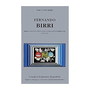 Fernando Birri: El alquimista poetico-politico: Por un nuevo nuevo nuevo cine Latinoamericano, 1956-1, Used Book (9788437614342)