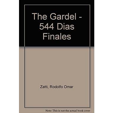 Gardel:544 Dias Finales.Desde N.Y.Al Final Tragico En Medellin., Used Book (9789500506922)