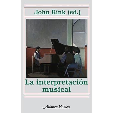 La Interpretacion Musical / Musical Performance. A Guide to Understanding (Alianza Musica) (Spanish Edition) (9788420664958)